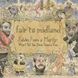 Fables from a Mayfly: ... By Fair To Midland (2007-06-12)