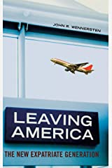 Leaving America: The New Expatriate Generation Hardcover