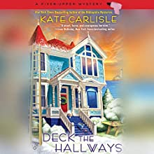 Deck the Hallways: A Fixer-Upper Mystery Audiobook by Kate Carlisle Narrated by Alex Barrett