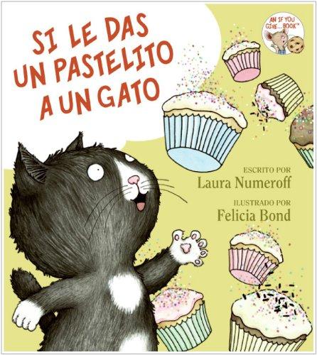 Si le das un pastilito a un gato (Spanish Edition) by Rayo