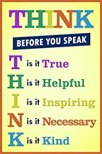 Classroom Sign Think Before You Speak Motivaltional Inspirational Sign Yellow Laminated Dry Erase Wall Poster 24x36