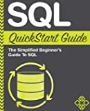 SQL QuickStart Guide: The Simplified Beginner's
