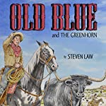 Old Blue and the Greenhorn | Steven Law