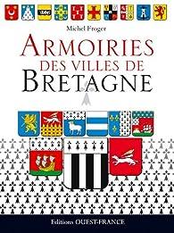 Armoiries des villes de Bretagne par Michel Froger