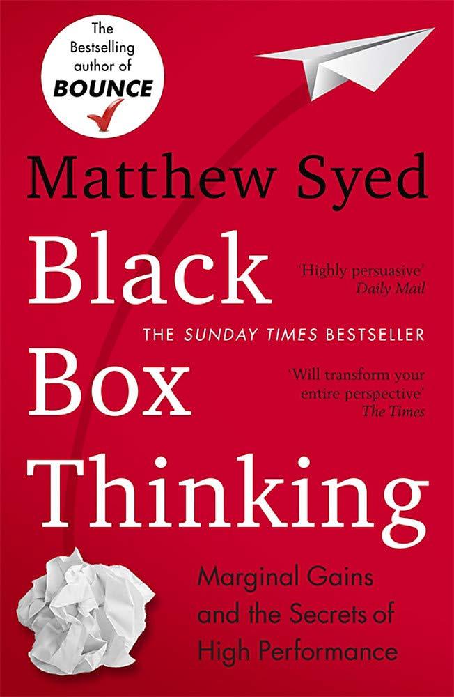 Black Box Thinking: Marginal Gains and the Secrets of High Performance John Murray: Amazon.es: Syed Matthew, Syed Matthew: Libros en idiomas extranjeros