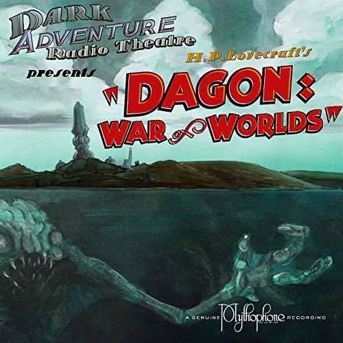Price comparison product image Dagon: War of Worlds - Dark Adventure Radio Theatre