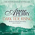 Dark Tide Rising: William Monk Mystery, Book 24 Audiobook by Anne Perry Narrated by To Be Announced