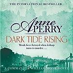 Dark Tide Rising: William Monk Mystery, Book 24 | Anne Perry