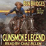Gunsmoke Legend: An Ash Colter Western | Ben Bridges