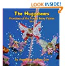 The Huggabears: Promises of the Forest Berry Fairies (Volume 5)