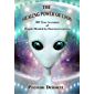 The Healing Power of UFOs: 300 True Accounts of People Healed by Extraterrestrials