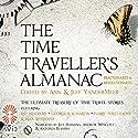 Reactionaries & Revolutionaries: The Time Traveller's Almanac, Volume 2 Audiobook by Jeff VanderMeer -editor Narrated by Jeff Harding, Andrew Wincott, Antonia Beamish