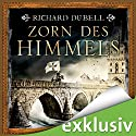 Zorn des Himmels Audiobook by Richard Dübell Narrated by Reinhard Kuhnert