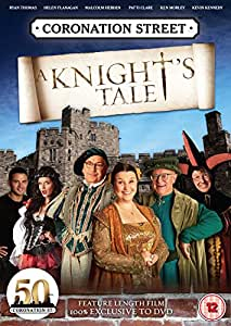Coronation Street--A Knight's Tale