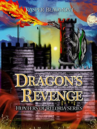 - Dragon's Revenge (Hunters of Reloria trilogy Book 3)