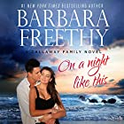 On a Night Like This: The Callaways #1 Audiobook by Barbara Freethy Narrated by Robin Rowan
