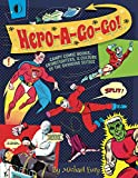 : Hero-A-Go-Go: Campy Comic Books, Crimefighters, & Culture of the