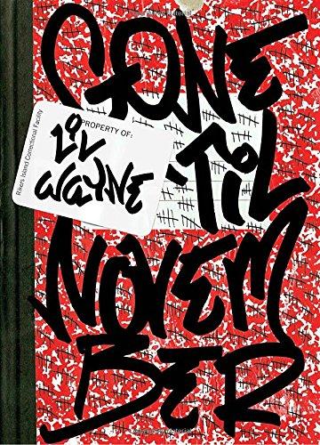 Gone 'Til November: A Journal of Rikers - Waynes Dwayne