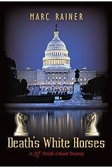 Death's White Horses: A Jeff Trask Crime Drama (Jeff Trask crime drama series Book 3) Kindle Edition