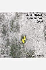 BRETAGNA mon amour 2019: UN VISUAL BOOK IN AVANSCOPERTA VERSO BRETAGNA ED ALTRI LUOGHI (Italian Edition) Paperback