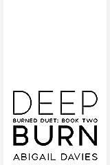 Deep Burn: (Asher: Easton Family Saga) (Burned Duet Book 2) Kindle Edition
