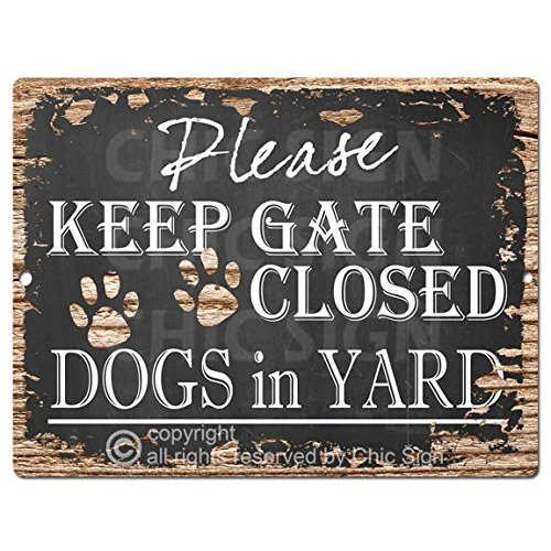 PLEASE KEEP GATE CLOSED DOGS IN YARD Chic Sign Vintage Retro Rustic 9