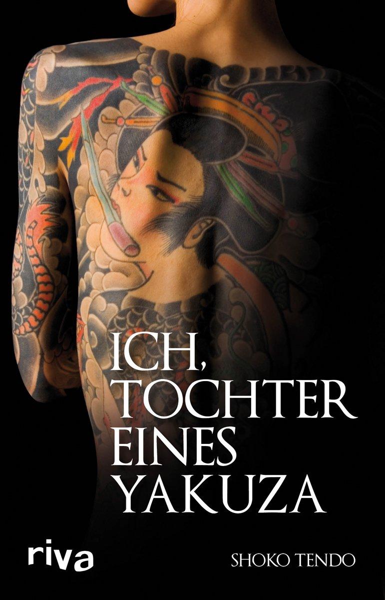 Ich, Tochter eines Yakuza Gebundenes Buch – 17. März 2011 Shoko Tendo Riva 3868831142 MAK_VRG_9783868831146