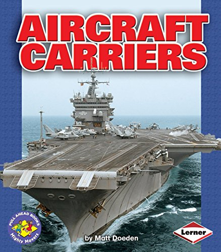 Aircraft Carriers (Pull Ahead Books _ Mighty Movers)
