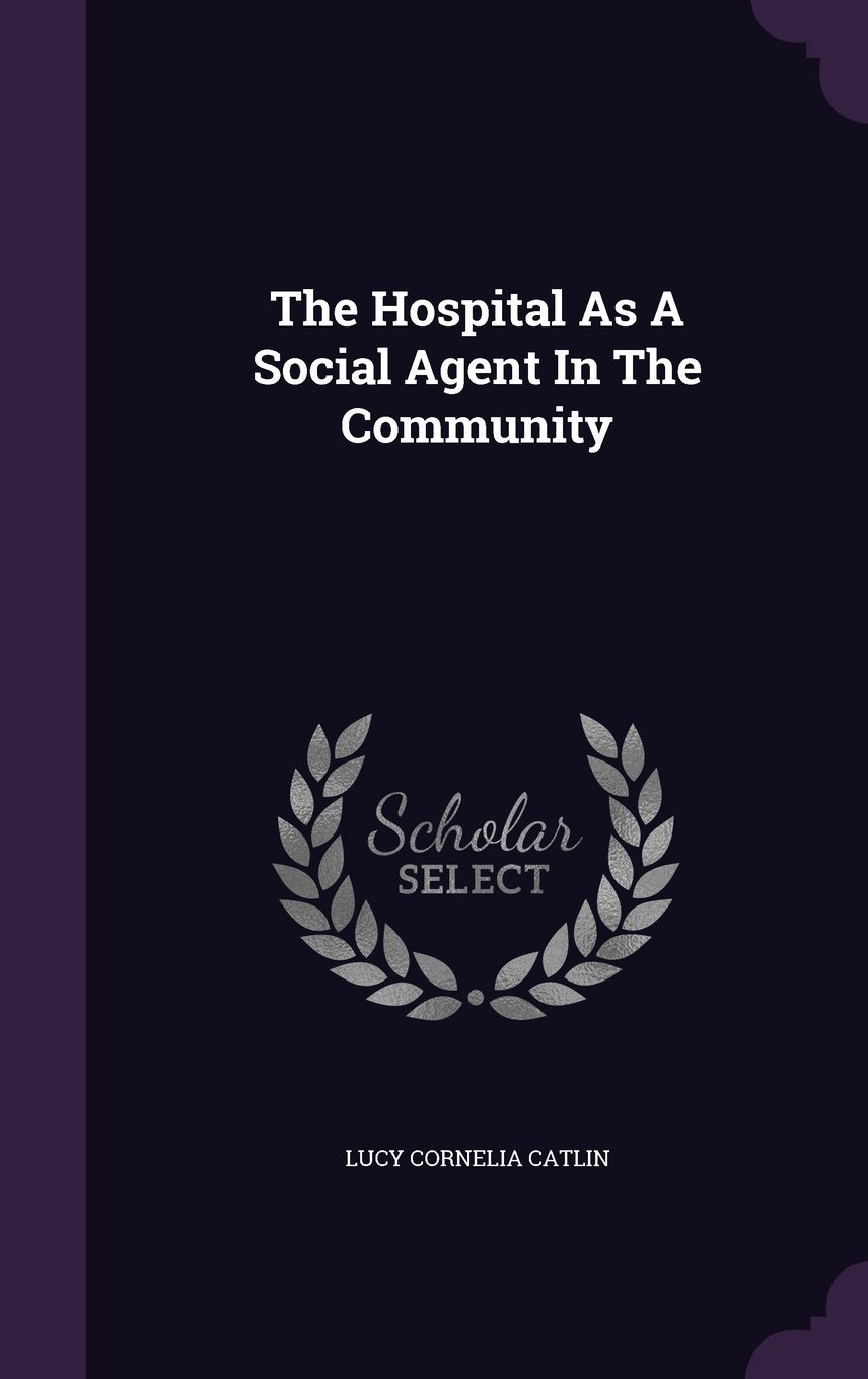 The Hospital As A Social Agent In The Community pdf epub