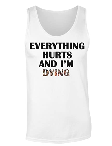 eeab3394d2adb Finest Prints Everything Hurts and I m Dying Women s Tank Top Shirt Small  White