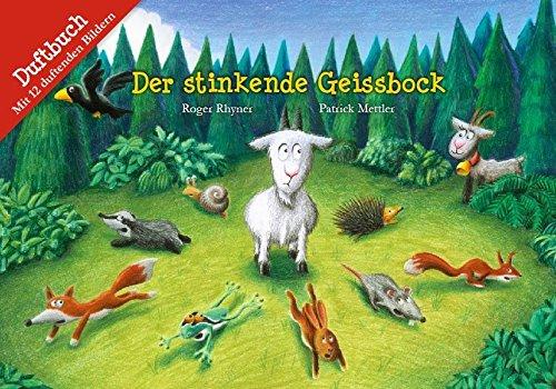 Der stinkende Geissbock: Duftbuch (Baeschlin Duftbilderbuch)