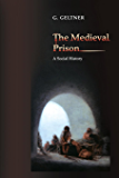 The Medieval Prison: A Social History