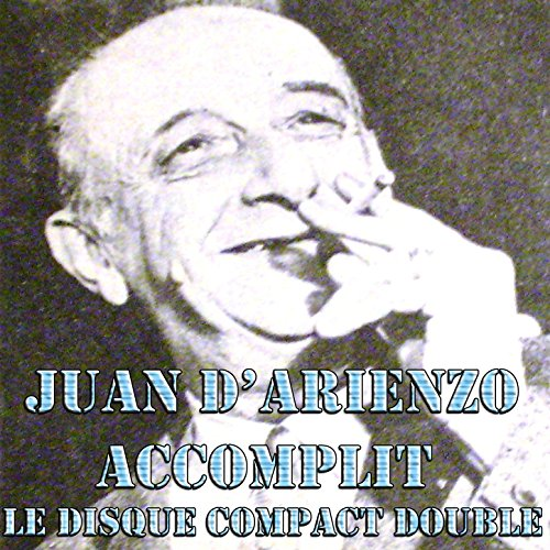 ... Juan Darienzo, accomplit – le.