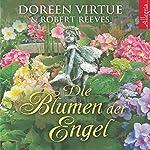 Die Blumen der Engel | Doreen Virtue,Robert Reeves