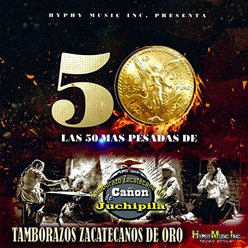 Las 50 Mas Pesadas de Tamborazos Zacatecanos de Oro