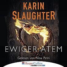Ewiger Atem Hörbuch von Karin Slaughter Gesprochen von: Nina Petri