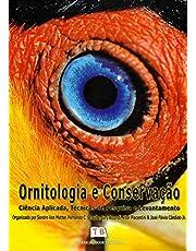 Ornitologia e Conservação. Ciência Aplicada, Técnicas de Pesquisa e Levantamento