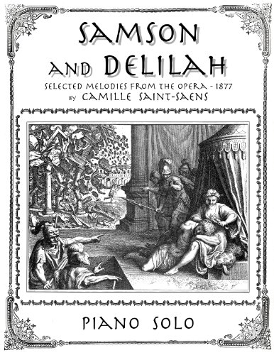 Samson and Delilah - selected melodies from the opera - Piano Solo (Music Samson Classical Sheet)