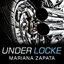 Under Locke Audiobook by Mariana Zapata Narrated by Callie Dalton