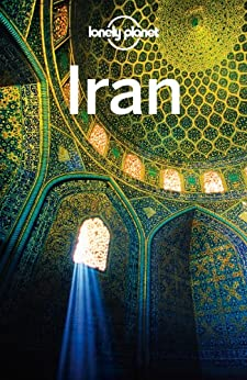 Lonely Planet Iran (Travel Guide) by [Lonely Planet, Andrew Burke, Virginia Maxwell, Iain Shearer]