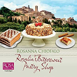 Rosalia's Bittersweet Pastry Shop Audiobook