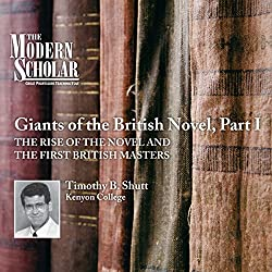 The Modern Scholar: Giants of the British Novel, Part I