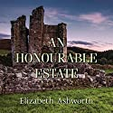 An Honourable Estate Audiobook by Elizabeth Ashworth Narrated by Peter Noble
