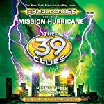 Mission Hurricane: The 39 Clues: Doublecross, Book 3 | Jenny Goebel