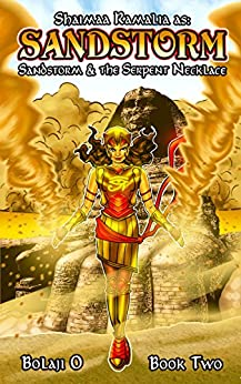 Sandstorm & the Serpent Necklace (The Legend of Shaimaa Ramalia Book 2) by [O, Bolaji]