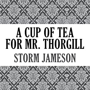 A Cup of Tea for Mr. Thorgill Audiobook