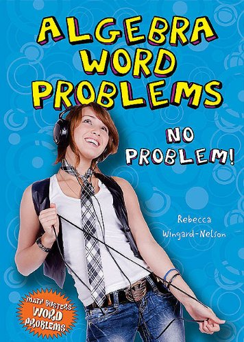 Algebra Word Problems: No Problem! (Math Busters Word Problems)
