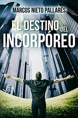 Descargar Libro El Destino Del IncorpÓreo Marcos Nieto PallarÉs