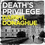 Death's Privilege: A Sarah Gladstone Thriller, Book 2 | Darryl Donaghue