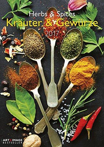 Kräuter & Gewürze 2017 - A&I Wandkalender A3, Fotokalender, Food-Inspirationen - 29,7 x 42 cm